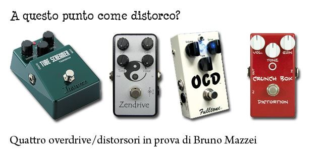 logotipe - A questo punto come distorco? - Quattro overdrive/distorsori in prova